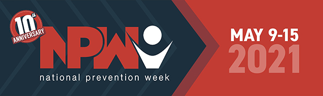 National Prevention Week May 9th through 15th 2021